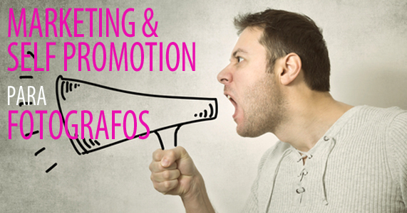 Marketing e Self Promotion para Fotógrafos